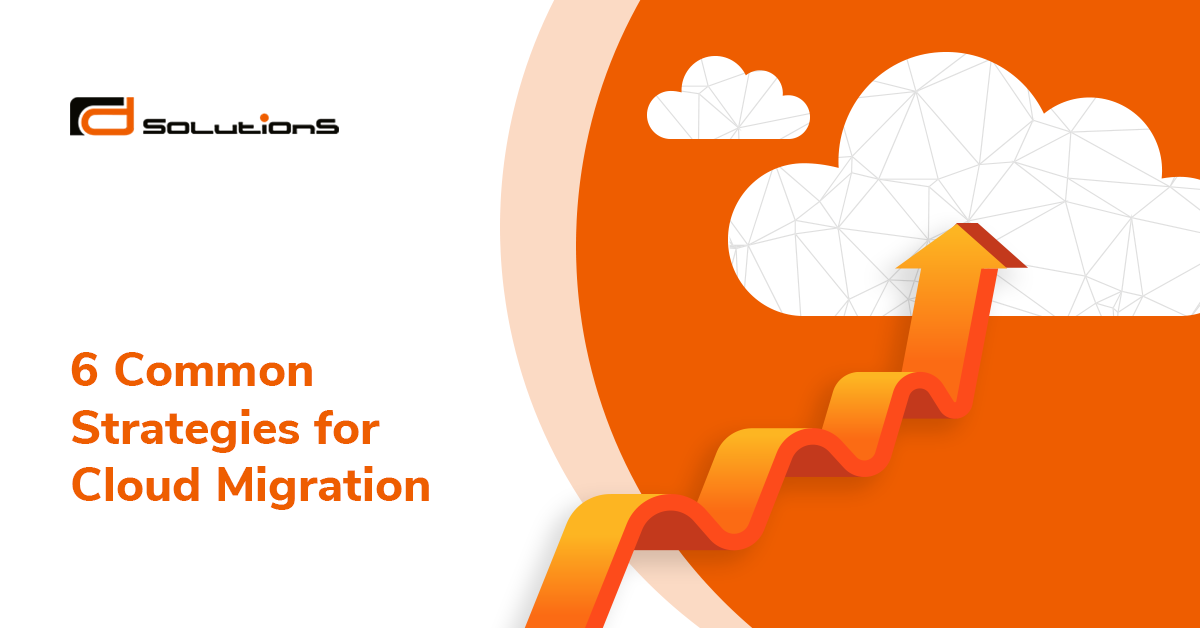 Six Common Strategies for Cloud Migration: The 6 R's - R&D